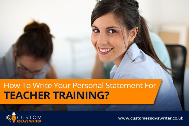 How To Write Your Personal Statement For Teacher Training?