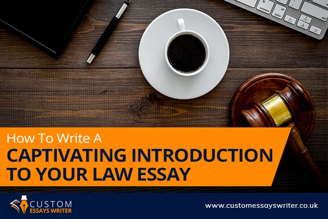 How To Writer A Captivating Introduction To Your Law Essay