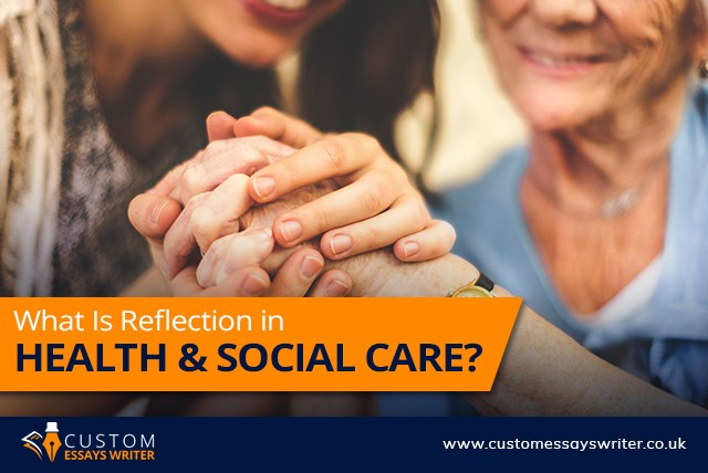 what is reflection in health and social care