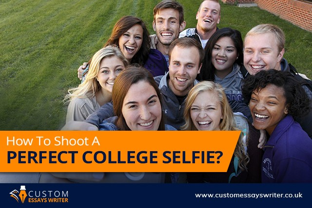 How To Shoot A Perfect College Selfie?