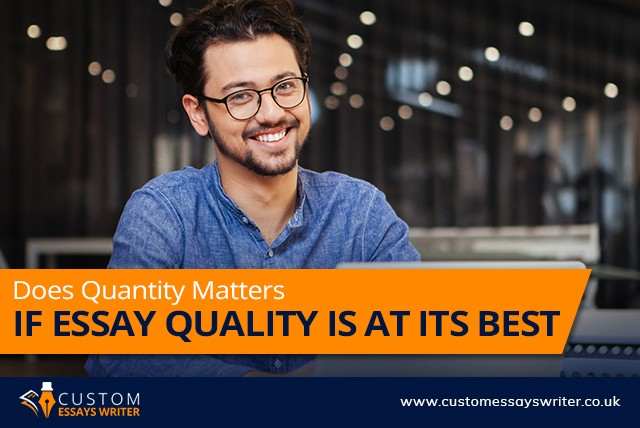 Does Quantity Matters If Essay Quality Is At Its Best