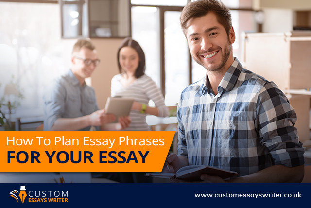 How To Plan Essay Phrases For Your Essay