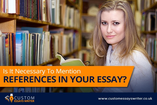 Is It Necessary To Mention References In Your Essay?