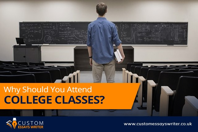 Why Should You Attend College Classes?
